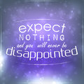 Expect nothing and you will never be disappointed motivational background Royalty Free Stock Image