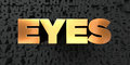 Eyes - Gold text on black background - 3D rendered royalty free stock picture