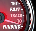 The fast track to funding speed quick funded start up words on a speedometer illustrate advice instructions or information get Royalty Free Stock Photos