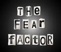 The fear factor.