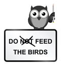 Feed birds monochrome comical do the sign isolated on white background Royalty Free Stock Photography