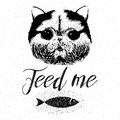Feed me vector hand drawn typographic poster with cute friendly smiling cat inspirational and motivational hipster style demanding Royalty Free Stock Photography
