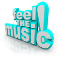 Feel the music d words listen song sounds dance in letters to symbolize dancing and feeling rhythm of songs or to get excited and Royalty Free Stock Image