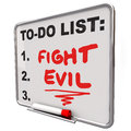 Fight evil words to do list protect secure improve safety on a written on a dry erase board remind you other people and security Stock Photography