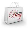 Fill your bag shopping spree spend splurge binge money words on a to illustrate a spending or spluring and binging on merchandise Royalty Free Stock Images