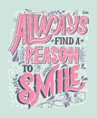 Always Find A Reason To Smile Vector Hand Drawn Vintage Inscription. Victorian Lettering Quote. Old Fashioned Typography.