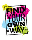 Find Your Own Way Motivation Quote. Creative Vector Poster Concept.