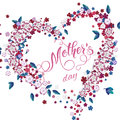 Floral heart, Mothers Day lettering. Spring holidays.