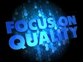 Focus on Quality Concept - Digital Background. Royalty Free Stock Photo