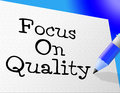 Focus on quality represents approved certify and approval indicating satisfaction guarantee Royalty Free Stock Photography