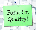 Focus on quality represents certify approve and excellent meaning satisfaction guarantee perfection Royalty Free Stock Image