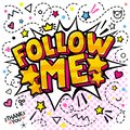 Follow me lettering in pop art style. Doodle background with hand drawn icons. Blog concept.