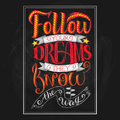 Follow your dreams. They know the way. Inspirational quote, chalk hand lettering and decoration elements. Illustration