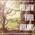 Follow your dreams message as poster design Royalty Free Stock Image
