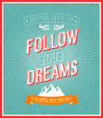 Follow your dreams typographic design vector illustration Royalty Free Stock Image