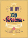 Follow your dreams vintage poster vector illustration Royalty Free Stock Image