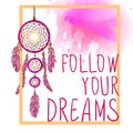FOLLOW YOUR DREAMS words with dream catcher with paint splash backdrop. VECTOR sketch. Orange and pink colors