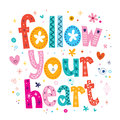 Follow your heart decorative lettering type design Stock Image