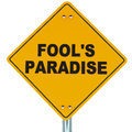 Fools paradise words on a roadsign against white background concept of Royalty Free Stock Image