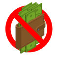 Forbidden cash. Ban money. Red prohibitory road sign and Wallet