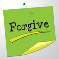 Forgive note indicates let off and absolve representing correspondence Royalty Free Stock Photos