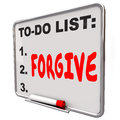 Forgive word written to do list board grace absolve excuse forge on a on dry erase illustrate the act of absolving excusing or Royalty Free Stock Images