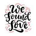 We found love hand drawn lettering, isolated on white Royalty Free Stock Photo