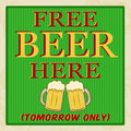 Free beer tomorrow poster vintage style vector illustration Stock Photo