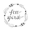 Free spirit. Inspirational quote about freedom.