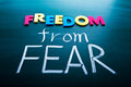 Freedom from fear colorful conceptual words on blackboard Stock Photos
