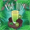 Fresh kiwi juice in glass with ripe fruits
