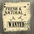 Fresh and natural wanted poster Royalty Free Stock Photo