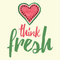 Fresh thoughts poster. Hand written message with cute hand drawn watermelon.