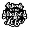 Friend are the greatest gift in life.  Motivational quote. Royalty Free Stock Photo