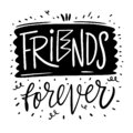 Friends Forever. Hand drawn lettering phrase. Black Ink. Vector illustration Royalty Free Stock Photo