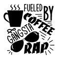 Fueled by coffee & gangsta rap. Funny saying with coffee cup, and sunglasses silhouette. Royalty Free Stock Photo
