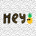Funny Cool Pineapple and hey lettering