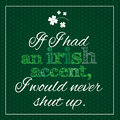 Funny inspirational poster about irish accent vector illustration if i had an i would never shut up Stock Images