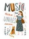 Funny musicians - young girl and cat sing a duet. Vector illustration for music festival with lettering - `Music unites`.