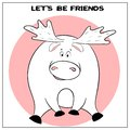 Funny vector greeting card with cute fat cartoon elk and phrase. The concept of fun design for clothing and interior. Simple comic
