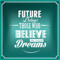 Future belongs those who believe in their dreams motivational banner for make peoples and life Royalty Free Stock Photos