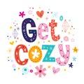 Get cozy decorative type lettering design Stock Image