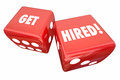 Get Hired Roll Dice Take Chance Career Job Royalty Free Stock Photo