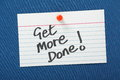 Get more done a reminder on a notice board to through time management and best practice to improve efficiency in business and in Royalty Free Stock Photos
