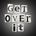 Get over it illustration depicting a set of cut out printed letters formed to arrange the words Stock Photography