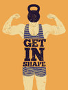 Get in Shape. Typographic Gym phrase vintage grunge poster design with strong man. Retro vector illustration. Royalty Free Stock Photo