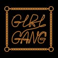 Girl Gang one line typography slogan for t-shirt with chain lace. Trendy tee shirt graphics print. Vector. Royalty Free Stock Photo
