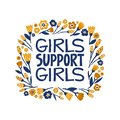 Girls support girls - hand drawn lettering quote. Feminism quote made in vector. Woman motivational slogan. Inscription Royalty Free Stock Photo