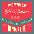 Give every day the chance to become the most beautiful day of your life a vector illustration typography Royalty Free Stock Images