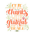 Give thanks with a greatful heart - Thanksgiving day lettering calligraphy phrase with leaves and hearts. Autumn